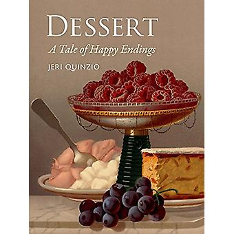 Dessert - A Tale of Happy Endings by Jeri Quinzio - 9781780239835 Book