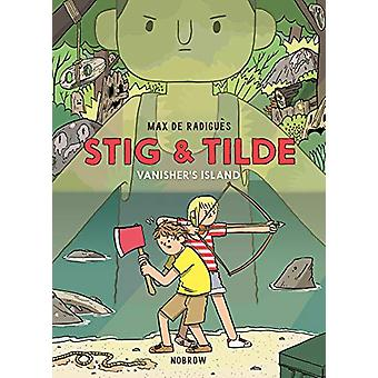 Stig and Tilde - Vanisher's Island by Max de Radigues - 9781910620649
