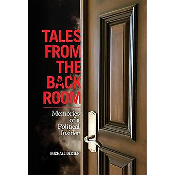 Tales From the Back Room - Memories of a Political Insider by Michael