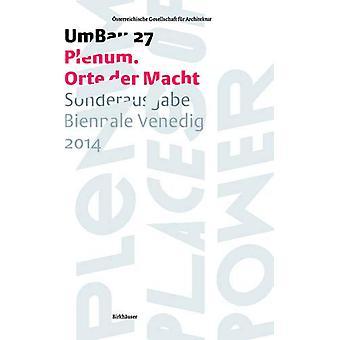 Plenum - Orte der Macht - Sonderausgabe Biennale Venedig 2014 by OEGFA