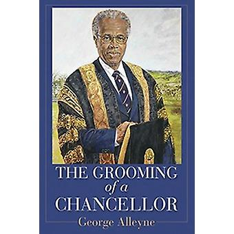 The Grooming of a Chancellor by George Alleyne - 9789766406516 Book