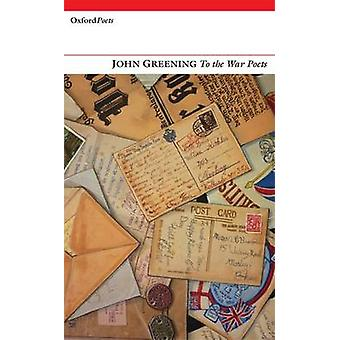To the War Poets by John Greening - 9781906188085 Book