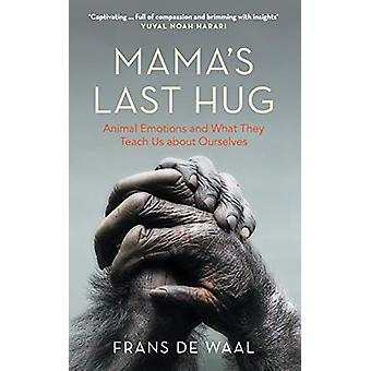 Mama's Last Hug - Animal Emotions and What They Teach Us about Ourselv