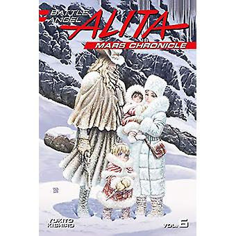 Battle Angel Alita Mars Chronicle 6 by Yukito Kishiro - 9781632367181