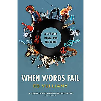 When Words Fail - A Life with Music - War and Peace by Ed Vulliamy - 9