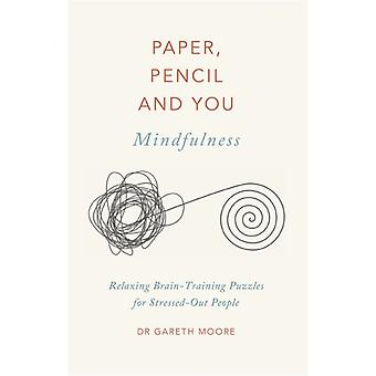 Paper Pencil  You Mindfulness by Moore & Dr Gareth
