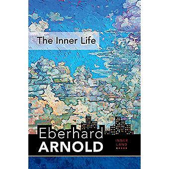 Inner Life - A Guide into the Heart of the Gospel - Volume 6 by Eberha