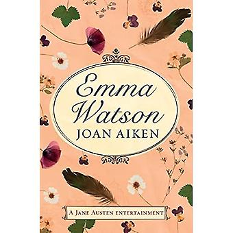 Emma Watson: Jane Austen's Unfinished Novel Completed by Joan Aiken