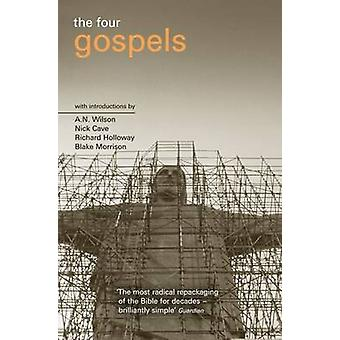 The Four Gospels  The Pocket Canons Edition by Introduction by A N Wilson & Introduction by Nick Cave & Introduction by Richard Holloway & Introduction by Blake Morrison
