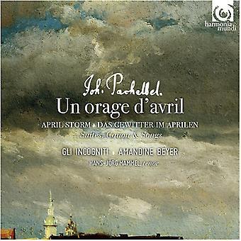 Pachelbel, J. / Gli Incogniti / Beyer, Amandine - Un Orage D'Avril - Suites Canon & Songs [CD] USA import