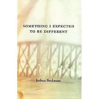 Something I Expected to Be Different by Beckman & Joshua