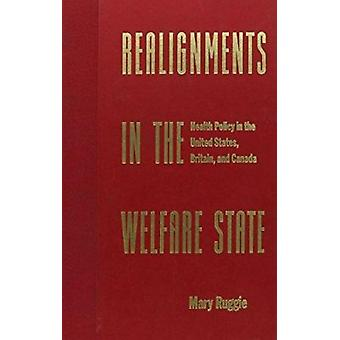 Realignments in the Welfare State - Health Policy in the United States