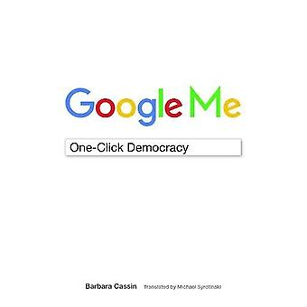 Google Me: One-Click Democracy (Meaning Systems)