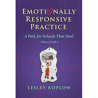 Emotionally Responsive Practice by Other Lesley Koplow