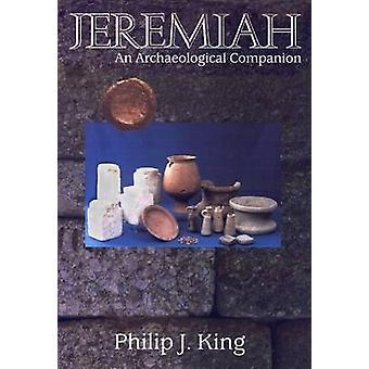 Jeremiah - En arkeologisk följeslagare av Filip J. King - 97806642244