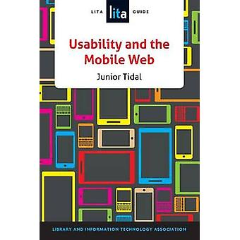 Usability and the Mobile Web - A Lita Guide by Junior Tidal - 97808389