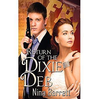 Return of the Dixie Deb by Nina Barrett - 9781628300833 Book