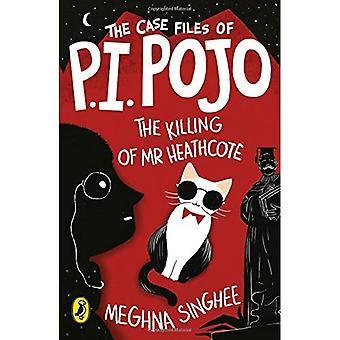 P.I. Pojo: The Killing of Mr Heathcote