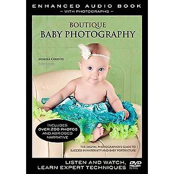 Boutique Baby Photography Enhanced Audio Book With Photographs by Mimika Cooney