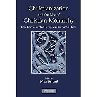 Kristning og fremveksten av kristen monarki: Skandinavia, Sentral-Europa og Rus' ca. 900-1200