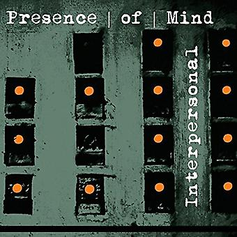Presence of Mind - Interpersonal [CD] USA import