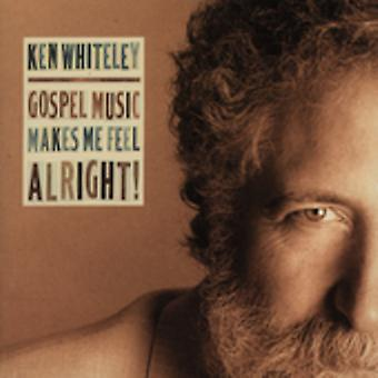 Ken Whiteley - Gospel Music Makes Me Feel Alright! [CD] USA import