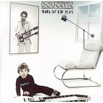 Doucette - Mama Let Him Play [CD] USA import