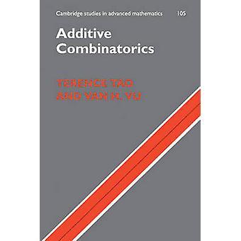Additive Combinatorics door Tao & Terence University of California & Los AngelesVu & Van H. Rutgers University & New Jersey