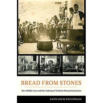 Brot aus Steinen - im Nahen Osten und die Herstellung von modernen Humanitar
