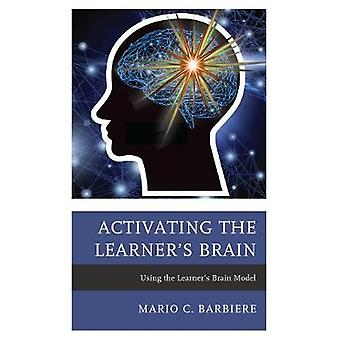 Activating the Learner's Brain - Using the Learner's Brain Model by Ma