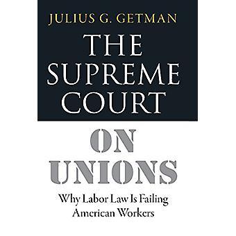 最高裁労働組合 - 労働法がアメリカの労働者を失敗する理由
