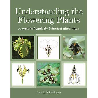 Comprensión de las plantas con flores - una guía práctica para el botánico