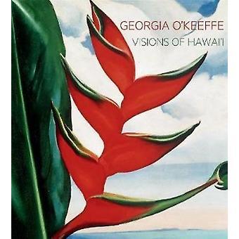 Georgia O'Keeffe - Visions of Hawai ' i par Theresa Papanikolas - 9783791