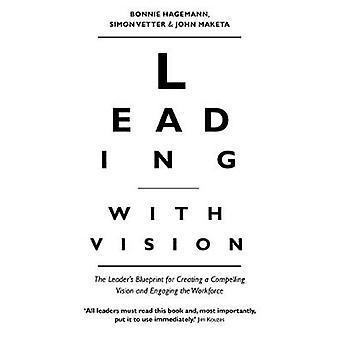 Líder con visión - proyecto del líder para crear una convincente