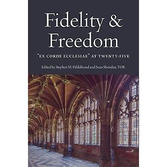 Geloof en vrijheid - Ex Corde Ecclesiae op vijfentwintig door Stephen M. Hi