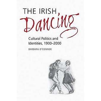 De Ierse dansen - cultuurpolitiek en identiteiten - 1900-2000 door Ba