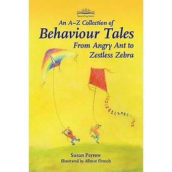 An A-Z Collection of Behaviour Tales - From Angry Ant to Zestless Zebr