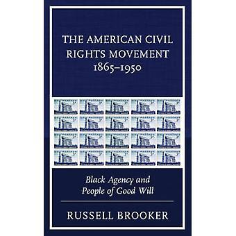 Den amerikanska medborgarrättsrörelsen 1865-1950-svart byrå och människor