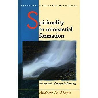 Spiritualité dans la Formation ministérielle: la dynamique de la prière dans l'apprentissage (CYMRU - Religion,...