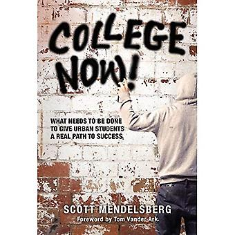 College Now!: What Needs to Be Done to Give Urban Students a Real Path to Success