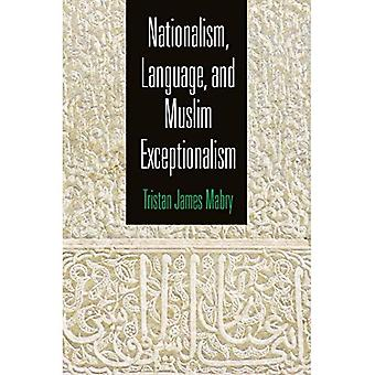 Nationalismi, kieli ja muslimeja Exceptionalism (Haney säätiö-sarja)