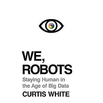 Nous, Robots: Rester l'homme à l'ère des données volumineuses