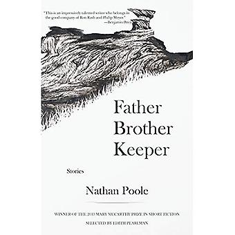 Father Brother Keeper (Mary McCarthy Prize in Short Fiction)