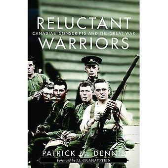 Guerriers réticents: Conscrits canadiens et la grande guerre (Studies in Canadian Military History)
