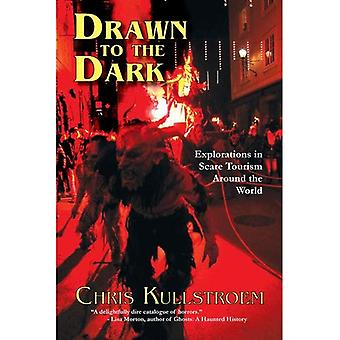 Drawn to the Dark: Explorations in Scare Tourism Around the World