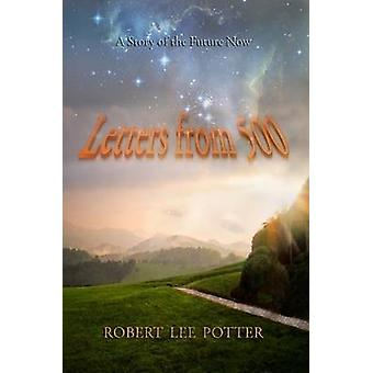 Letters from 500 by Potter & Robert Lee