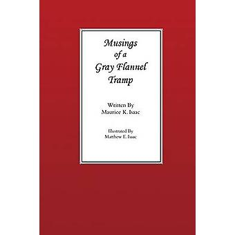 Musings of a Gray Flannel Tramp by Isaac & Maurice