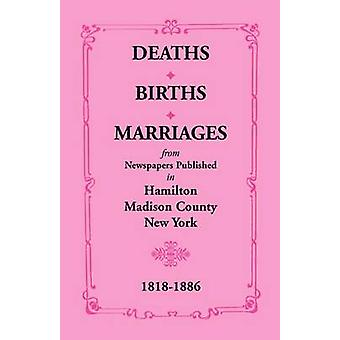 Deaths Births Marriages from Newspapers Published in Hamilton Madison County New York 18181886 by Smith & Mrs. E. P.