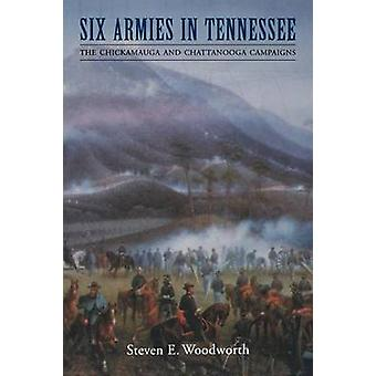 Six Armies in Tennessee door Steven E. Woodworth