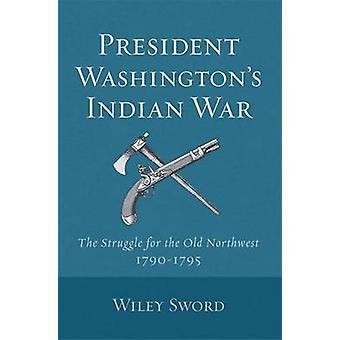Präsident Marthas indische Krieg durch Schwert & Wiley